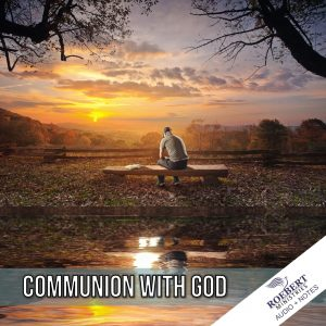 communion-with-god_audio_notes