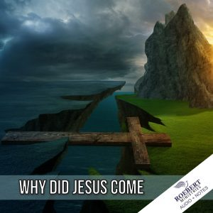 why-did-jesus-come_audio_notes